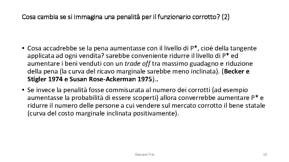 Cosa cambia se si immagina una penalità per il funzionario corrotto? (2) • Cosa