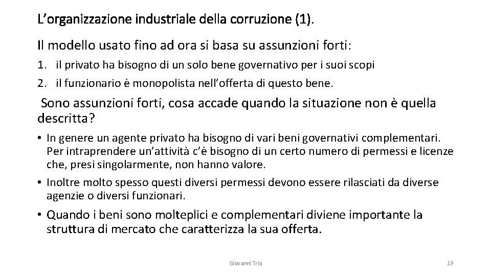 L'organizzazione industriale della corruzione (1). Il modello usato fino ad ora si basa su