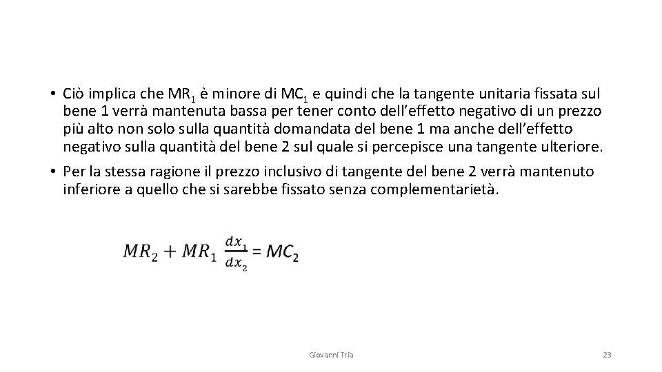 • Ciò implica che MR 1 è minore di MC 1 e quindi