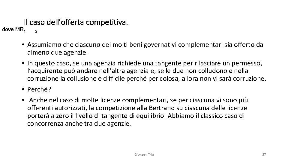 Il caso dell'offerta competitiva. dove MR 1 2 • Assumiamo che ciascuno dei molti