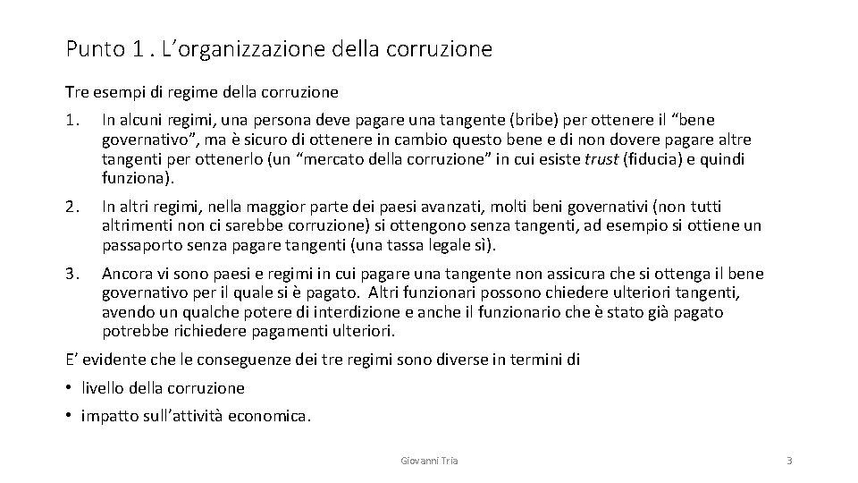 Punto 1. L'organizzazione della corruzione Tre esempi di regime della corruzione 1. In alcuni