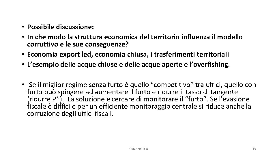 • Possibile discussione: • In che modo la struttura economica del territorio influenza