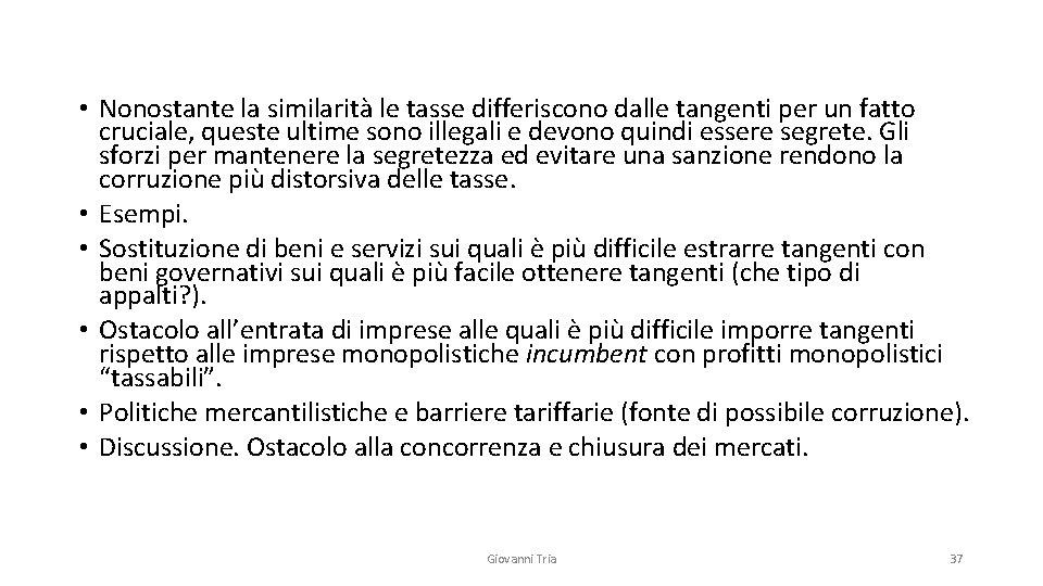 • Nonostante la similarità le tasse differiscono dalle tangenti per un fatto cruciale,