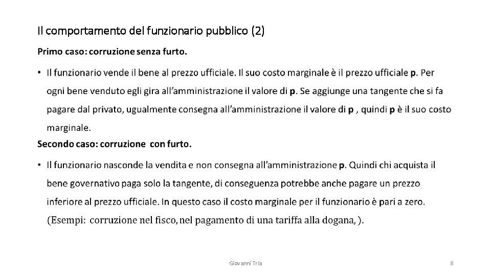 Il comportamento del funzionario pubblico (2) • Giovanni Tria 8