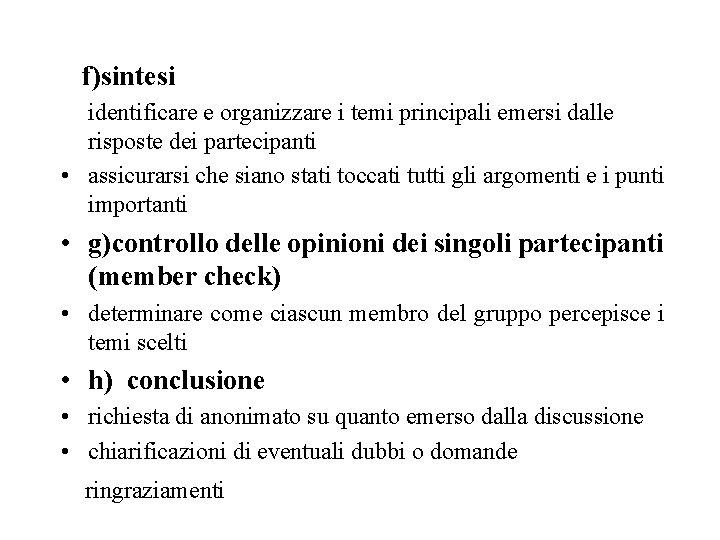 f)sintesi identificare e organizzare i temi principali emersi dalle risposte dei partecipanti •