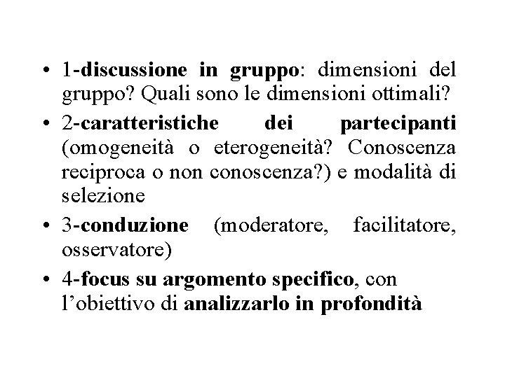 • 1 -discussione in gruppo: dimensioni del gruppo? Quali sono le dimensioni ottimali?