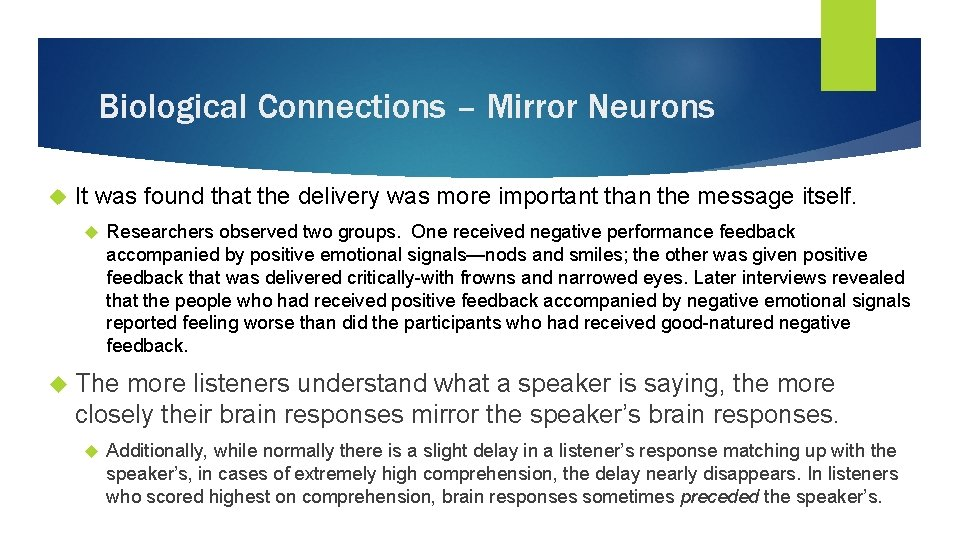 Biological Connections – Mirror Neurons It was found that the delivery was more important