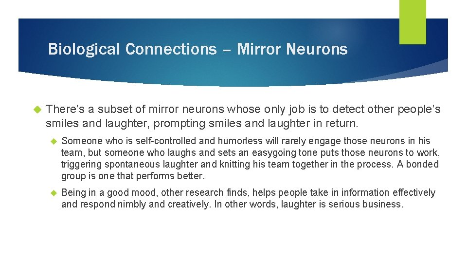 Biological Connections – Mirror Neurons There's a subset of mirror neurons whose only job