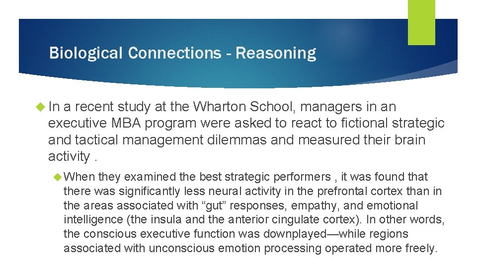 Biological Connections - Reasoning In a recent study at the Wharton School, managers in