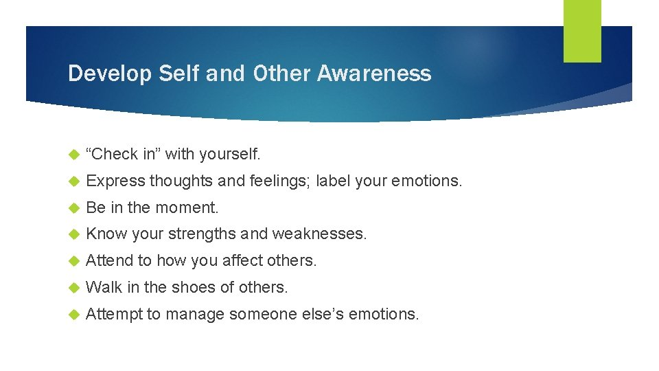 """Develop Self and Other Awareness """"Check in"""" with yourself. Express thoughts and feelings; label"""