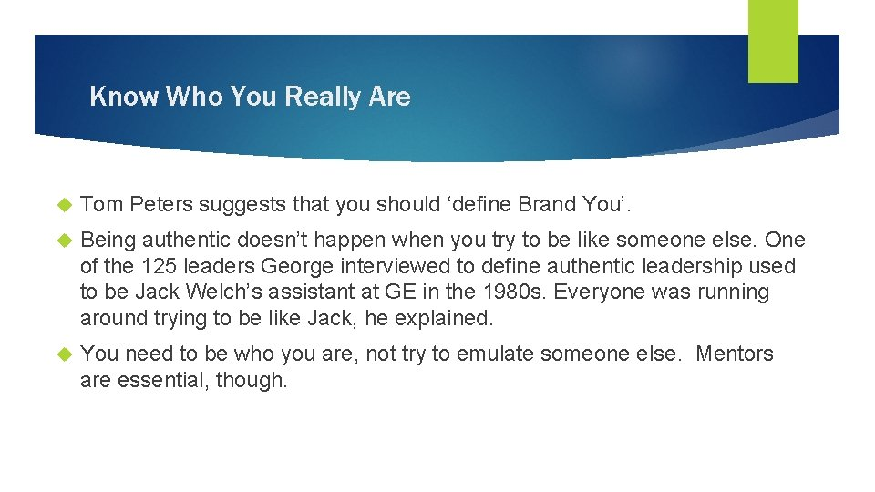 Know Who You Really Are Tom Peters suggests that you should 'define Brand You'.