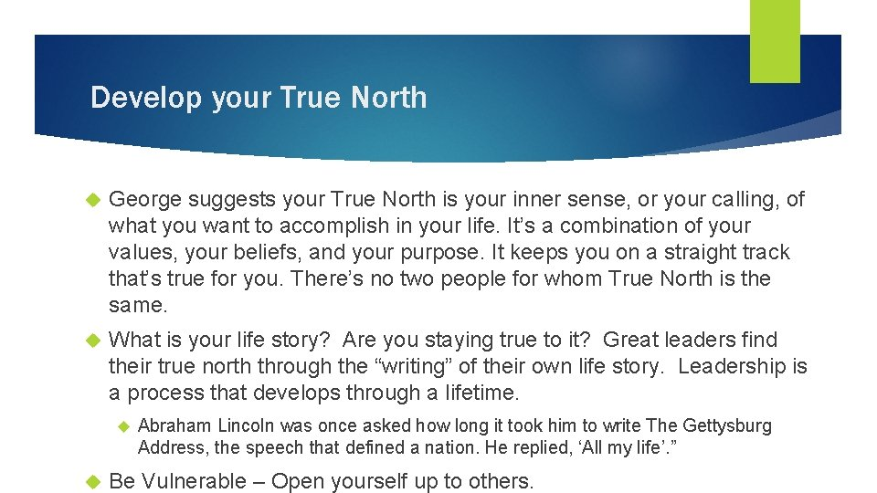 Develop your True North George suggests your True North is your inner sense, or