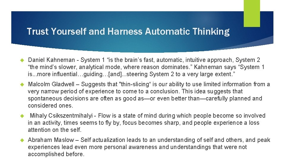 """Trust Yourself and Harness Automatic Thinking Daniel Kahneman - System 1 """"is the brain's"""