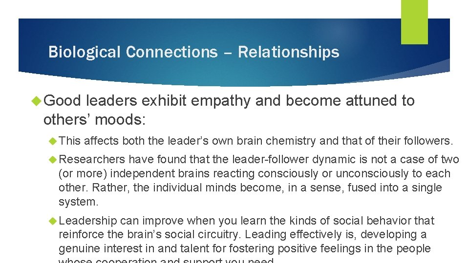 Biological Connections – Relationships Good leaders exhibit empathy and become attuned to others' moods: