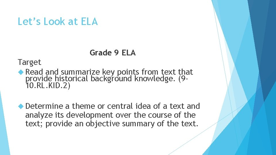 Let's Look at ELA Grade 9 ELA Target Read and summarize key points from