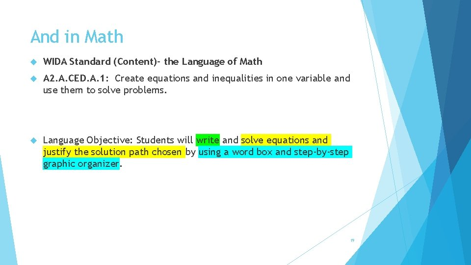 And in Math WIDA Standard (Content)- the Language of Math A 2. A. CED.