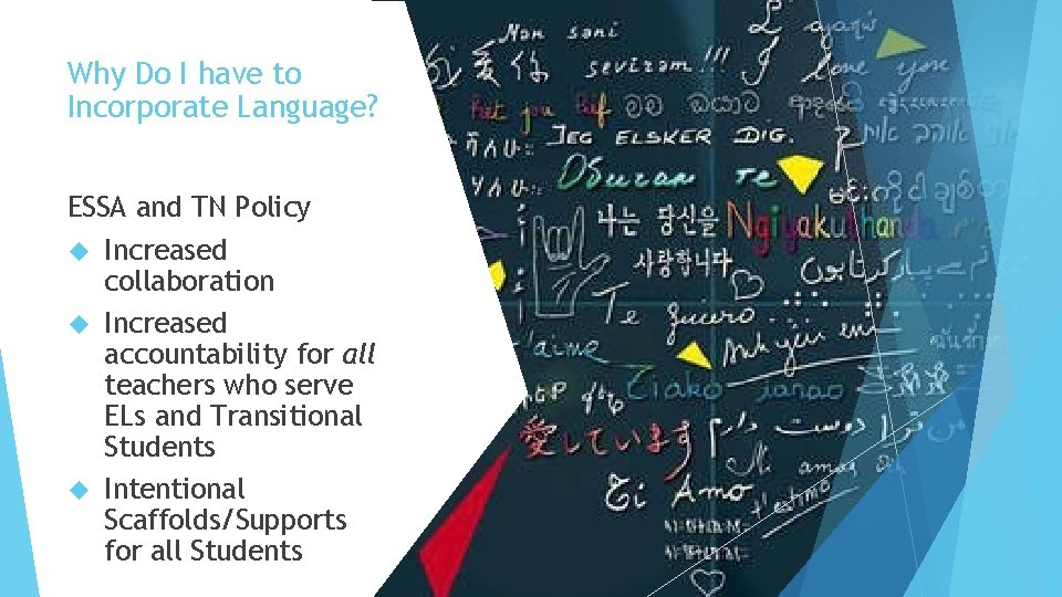 Why Do I have to Incorporate Language? ESSA and TN Policy Increased collaboration Increased