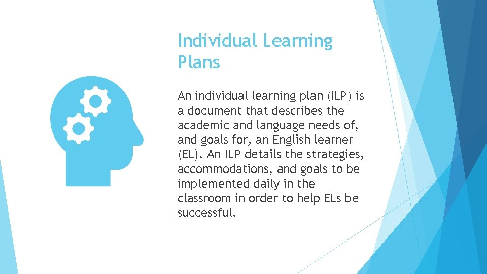 Individual Learning Plans An individual learning plan (ILP) is a document that describes the