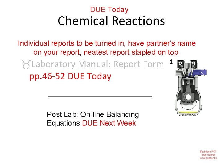 DUE Today Chemical Reactions Individual reports to be turned in, have partner's name on