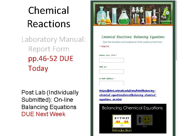 Chemical Reactions Laboratory Manual: Report Form pp. 46 -52 DUE Today Post Lab (Individually