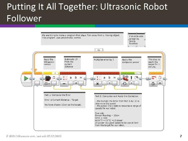 Putting It All Together: Ultrasonic Robot Follower © 2019 EV 3 Lessons. com, Last