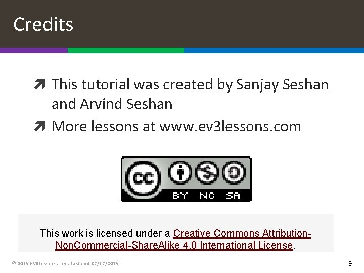 Credits This tutorial was created by Sanjay Seshan and Arvind Seshan More lessons at