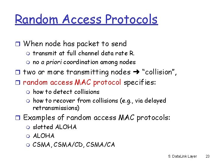 Random Access Protocols r When node has packet to send m transmit at full