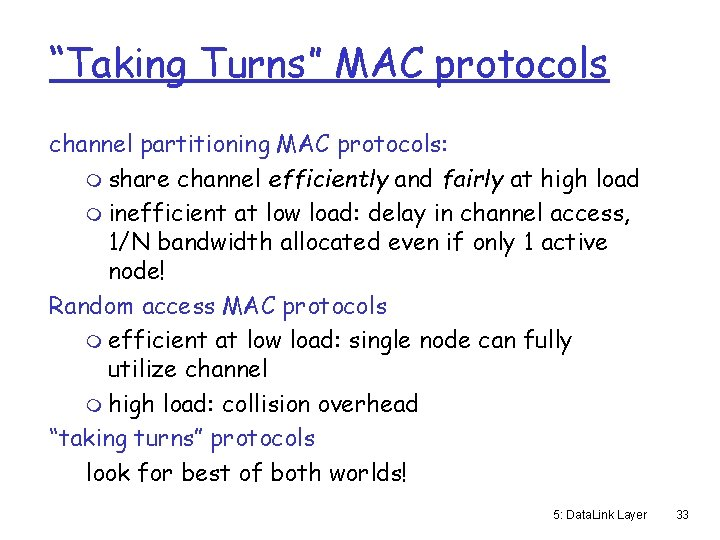 """""""Taking Turns"""" MAC protocols channel partitioning MAC protocols: m share channel efficiently and fairly"""