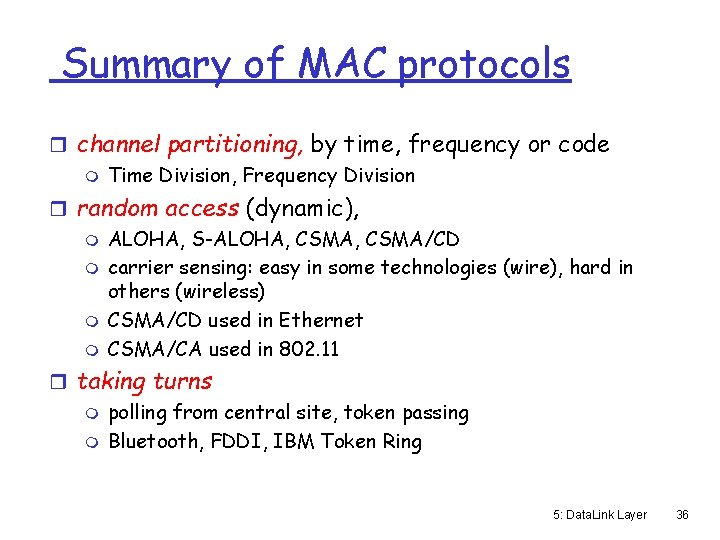 Summary of MAC protocols r channel partitioning, by time, frequency or code m Time