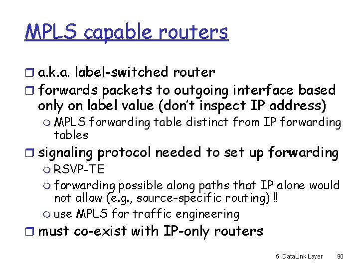MPLS capable routers r a. k. a. label-switched router r forwards packets to outgoing