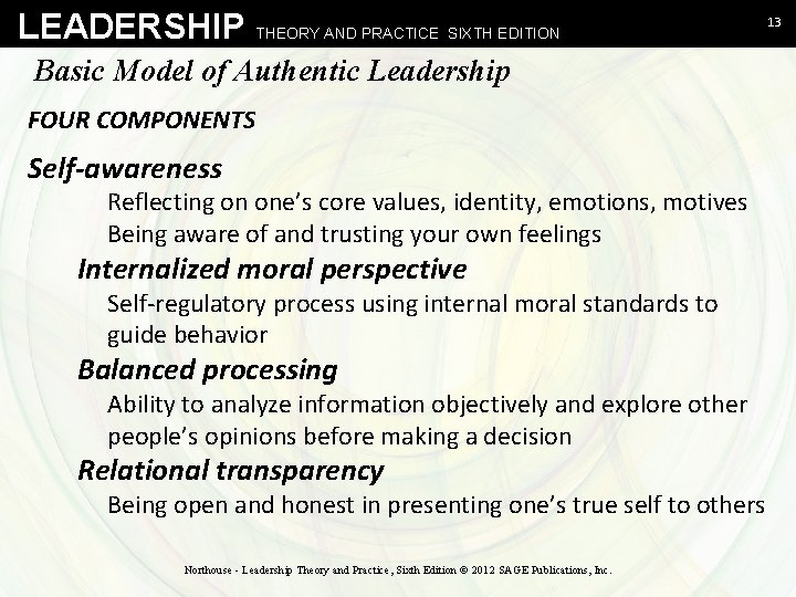 LEADERSHIP THEORY AND PRACTICE SIXTH EDITION Basic Model of Authentic Leadership FOUR COMPONENTS Self-awareness