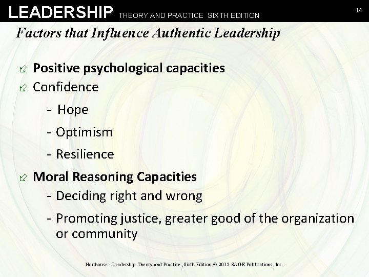LEADERSHIP THEORY AND PRACTICE SIXTH EDITION Factors that Influence Authentic Leadership ÷ Positive psychological