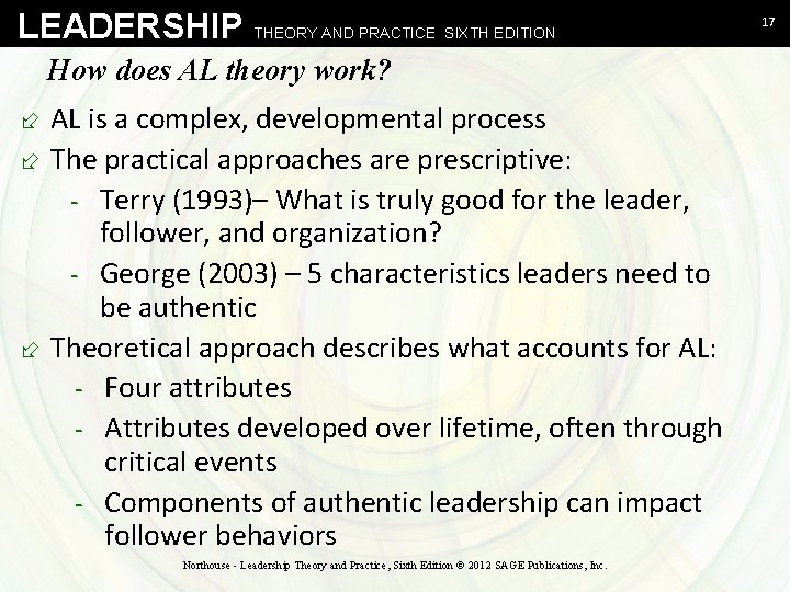 LEADERSHIP THEORY AND PRACTICE SIXTH EDITION How does AL theory work? ÷ AL is