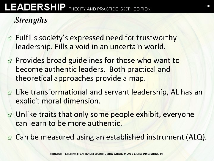 LEADERSHIP THEORY AND PRACTICE SIXTH EDITION 18 Strengths ÷ Fulfills society's expressed need for