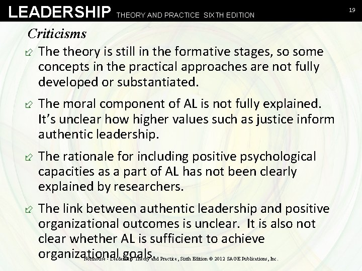 LEADERSHIP THEORY AND PRACTICE SIXTH EDITION Criticisms ÷ The theory is still in the