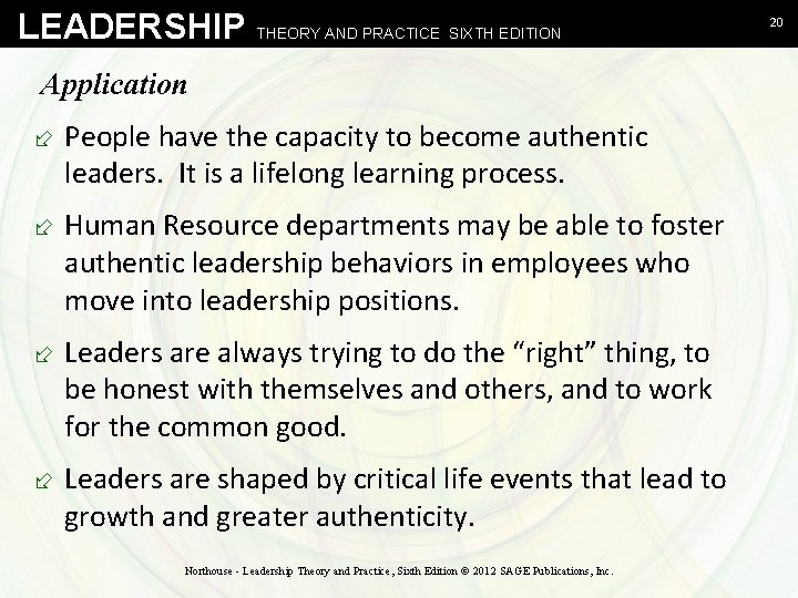 LEADERSHIP THEORY AND PRACTICE SIXTH EDITION Application ÷ People have the capacity to become