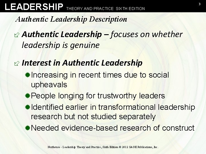LEADERSHIP THEORY AND PRACTICE SIXTH EDITION Authentic Leadership Description ÷ Authentic Leadership – focuses