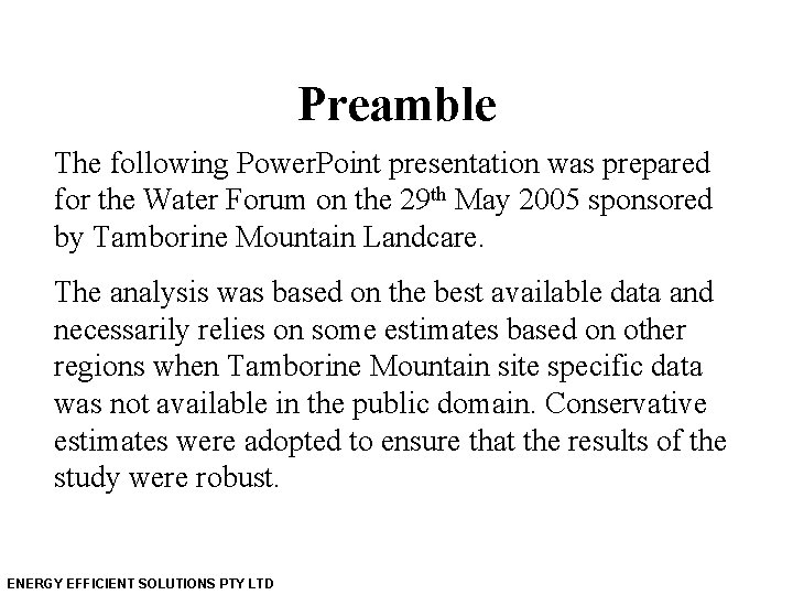 Preamble The following Power. Point presentation was prepared for the Water Forum on the
