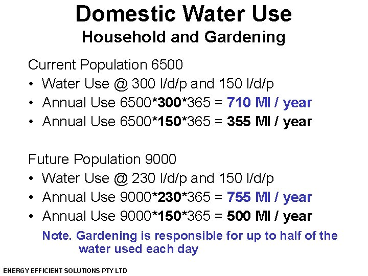 Domestic Water Use Household and Gardening Current Population 6500 • Water Use @ 300