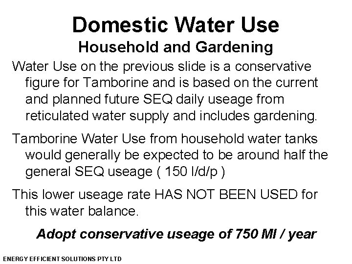 Domestic Water Use Household and Gardening Water Use on the previous slide is a