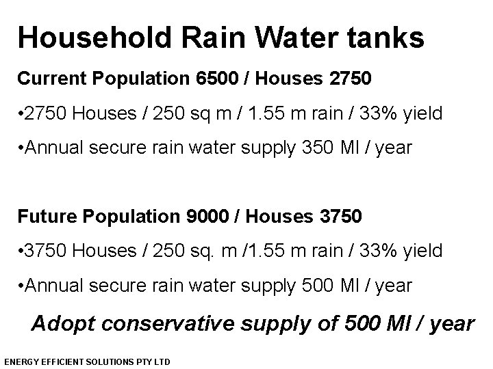 Household Rain Water tanks Current Population 6500 / Houses 2750 • 2750 Houses /