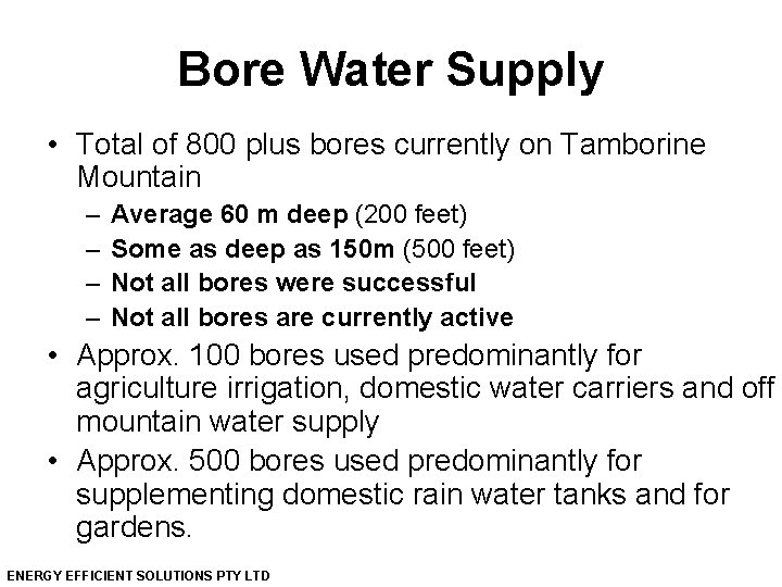 Bore Water Supply • Total of 800 plus bores currently on Tamborine Mountain –
