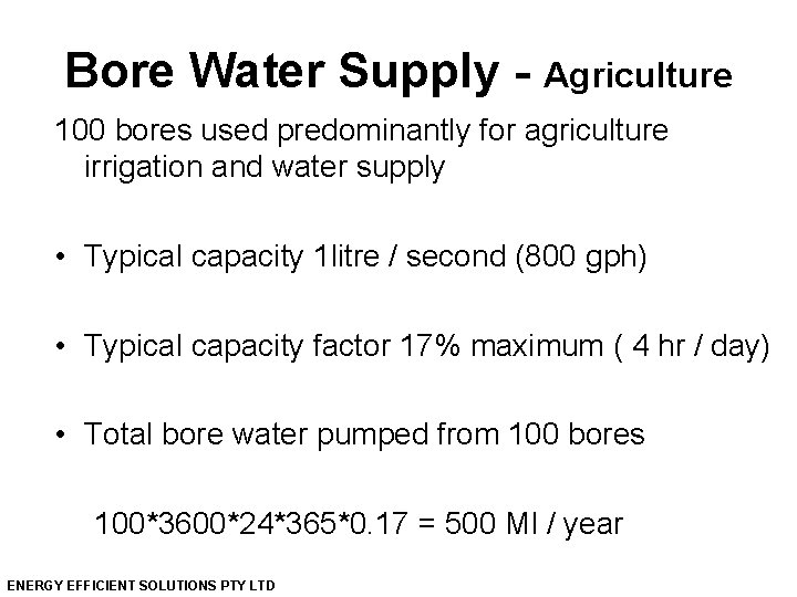 Bore Water Supply - Agriculture 100 bores used predominantly for agriculture irrigation and water