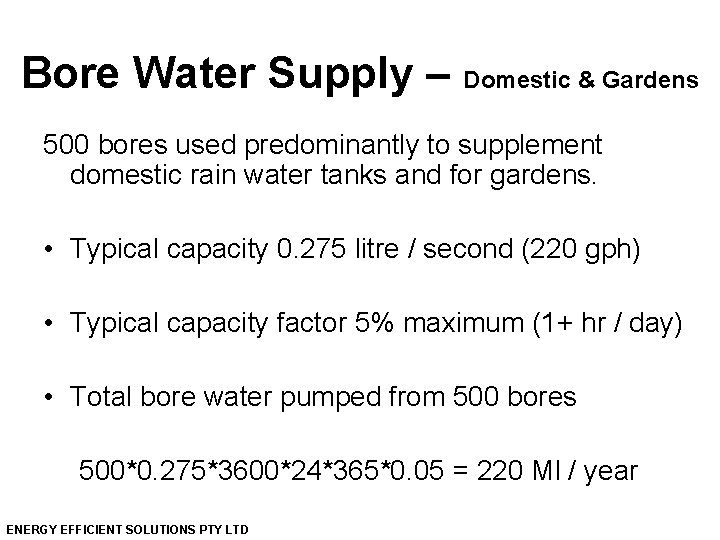 Bore Water Supply – Domestic & Gardens 500 bores used predominantly to supplement domestic