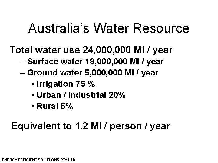 Australia's Water Resource Total water use 24, 000 Ml / year – Surface water