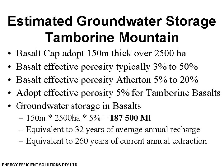 Estimated Groundwater Storage Tamborine Mountain • • • Basalt Cap adopt 150 m thick
