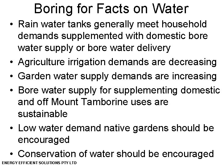 Boring for Facts on Water • Rain water tanks generally meet household demands supplemented