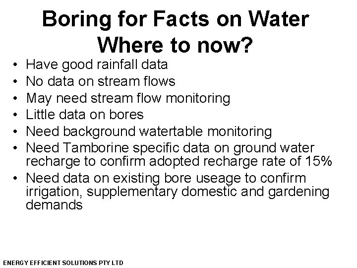 • • • Boring for Facts on Water Where to now? Have good