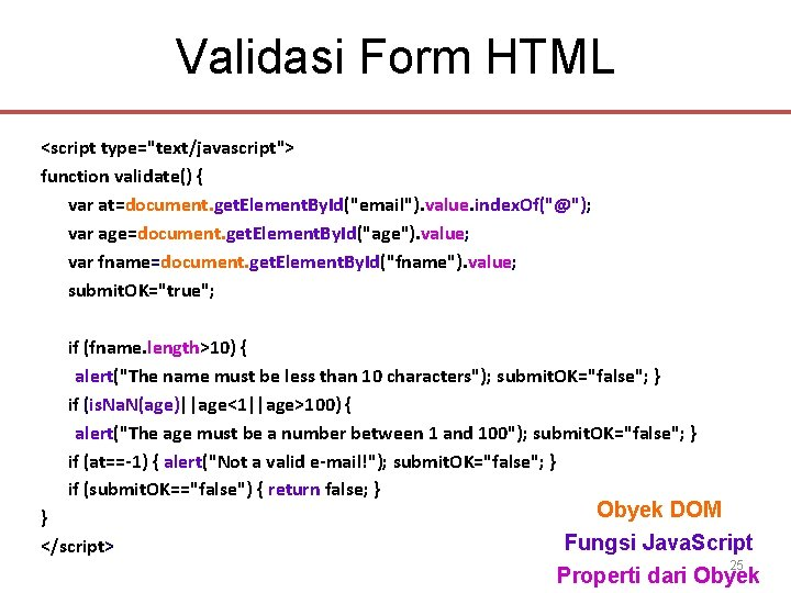 """Validasi Form HTML <script type=""""text/javascript""""> function validate() { var at=document. get. Element. By. Id(""""email"""")."""