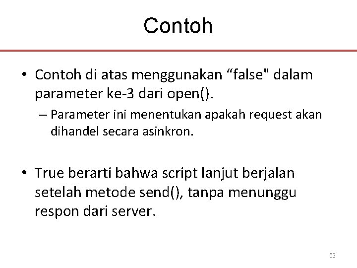 "Contoh • Contoh di atas menggunakan ""false"" dalam parameter ke-3 dari open(). – Parameter"
